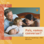 Pais, Vamos Conversar? Ciclo de 7 Workshops para Pais, Cuidadores e Educadores